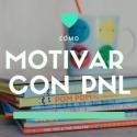 Cómo motivar a un niño con Coaching PNL
